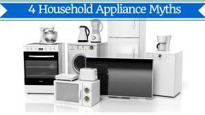 household appliance myths and tips